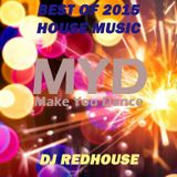 MYD YEAR MIX 2015 - The Best House Music by DJ RedHouse