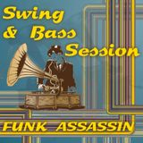 Funk Assassin Episode 10 - Swing & Bass Session
