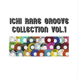ICHI Rare Groove Collection Vol.1