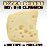 90's R&B CLASSICS (extra cheese)