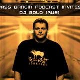 BBP 12 - Bass Bangin Podcast invites Dj Bold