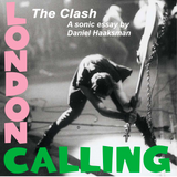 "Sonic Essay Series #2: The Clash ""London Calling"""