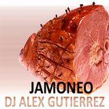 Jamoneo - DJ Alex Gutierrez