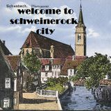 Welcome To Schweinerock-City