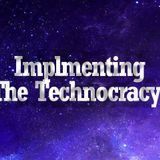 Implementing The Technocracy