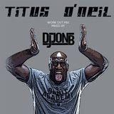 Titus O'Neil Work Out Mix