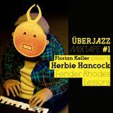 Florian Keller presents Herbie Hancock Fender Rhodes Lessons