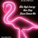 80s High Energy Disco Dance Mix - non-stop club party mix