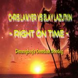 Chris Lawyer vs Elay Lazutkin - Right on time (Demmyboy's Overdose Bootleg)
