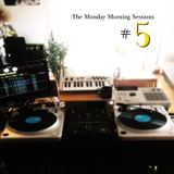 The Monday Morning Sessions #5