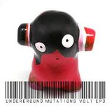 Underground mutations vol1 ep3