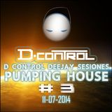 D Control Deejay Sesiones #3 Pumping House