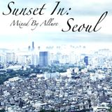 Sunset In: Seoul Mixed By Allure