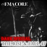 The Rise & Fall 47
