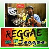 Reggae Inna Yuh Jeggae 17 - 4 - 17