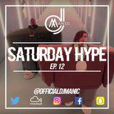 #SATURDAYHYPE EPISODE 12 (R&B, Hip Hop, Urban, Afrobeats & Dancehall)