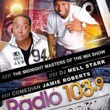 Radio 103.9 Fm Show #7 Dj Mell Starr & Jamie Roberts