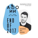 Azer -  AEOHH End of 2017 Mix (w/ GoldLink, The Alchemist, Zwangere Guy, J Hus, Yung Lean, STUFF...)