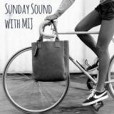 Sunday Sound with MIJ - 22.03.15