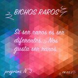 BICHOS RAROS PROGRAMA #3 ESPECIAL CON REMAR