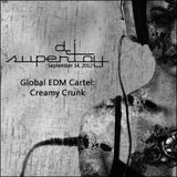 Global EDM Cartel: Creamy Crunk