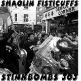 Stinkbombs 303 - Shaolin Fisticuffs