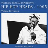 TOPROCK : HIP HOP HEADS : 1995 (Volume 17) Mixed by KANEHBOS