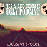 Ugly Podcast Excuslive Episode /// TDS & Rico Demassi [FREE DL]