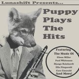 Lunashift Presents... Puppy Plays The Hits