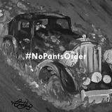 #NoPantsOrder