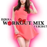 DJKRAY'S WORKOUT MIX WINTER 2017