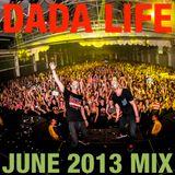 Dada Life - Dada Life Podcast June 2013