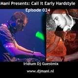 Mani Presents: Call It Early Hardstyle Episode 024