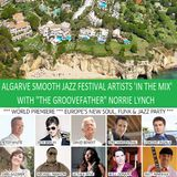 SJITM PRESENTS - ALGARVE SMOOTH JAZZ FESTIVAL ARTISTS 'IN THE MIX' WITH GROOVEFATHER NORRIE LYNCH