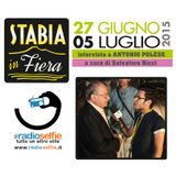 Stabia in Fiera - intervista  ANTONIO POLESE (Boss delle Cerimone) - RadioSelfie.it
