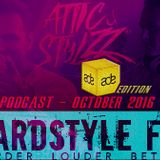 Attic & Stylzz Freestyle podcast - October 2016 (Hardstyle FM)