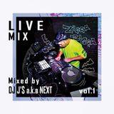 LIVE MIX Vol.1 Mixed By DJ J'$ a.k.a NEXT