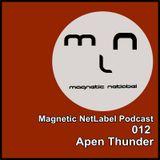 Magnetic NetLabel Podcast 012 - Apen Thunder