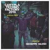 Carypla Techno Factory Podcast #004 mixed by Giuseppe Sileno