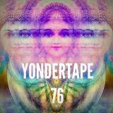 Yondertape #76