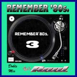 DJ Raul - Remember 80`s 3