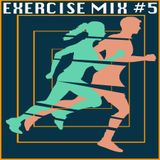 EXERCISE MIX #5