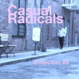 Casual Radicals - Collection #5