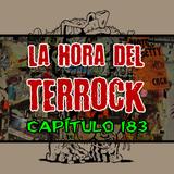 LA HORA DEL TERROCK - CAPÍTULO 183