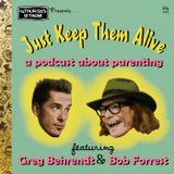 18. Just Keep Them Alive with Greg Berhrendt and Bob Forrest
