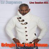 DJ Suspence FB Live Session #21:  Bringin' That Hott House