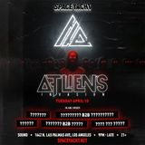 ATLiens - LIVE @ Space Yacht, Sound Nightclub Los Angeles, 10/04/18
