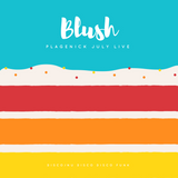 DJ Blush - Plagenick Delights (July Live Podcast)