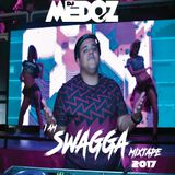 I AM SWAGGA MIXTAPE 2017 BY DJ MEDOZ