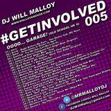#GETINVOLVED 005 (Oooo... GARAGE! Classic UK Garage)